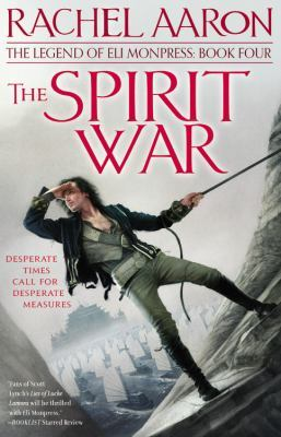 The Spirit War (The Legend of Eli Monpress, #4)