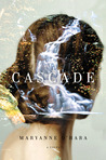 Cascade by Maryanne O'Hara