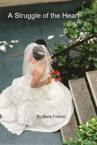 A Struggle of the Heart by Marie Fostino