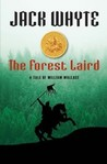 The Forest Laird: A Tale of William Wallace  (The Bravehearts Chronicles, #1)