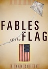 Fables of the Flag by Ethan Coffee