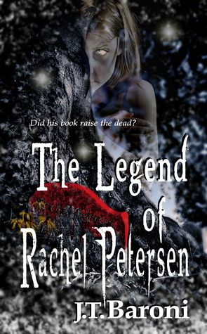 The Legend of Rachel Petersen by J.T. Baroni
