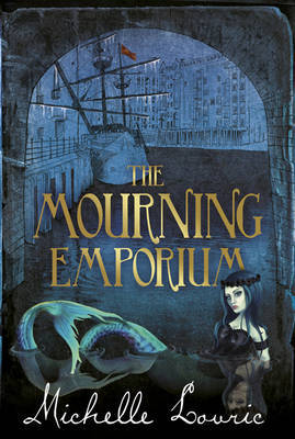 The Mourning Emporium by Michelle Lovric