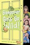 Sleepover Girls Go Wild! (The Sleepover Club, #40)