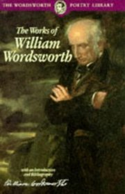 The Works of William Wordsworth (Wordsworth Collection) by William Wordsworth