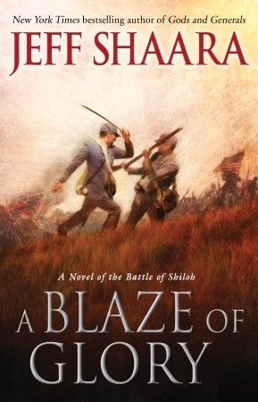A Blaze Of Glory: A Novel Of The Battle Of Shiloh