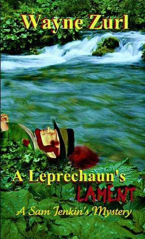 A Leprechaun's Lament by Wayne Zurl