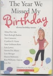 The Year We Missed My Birthday by Lois Metzger