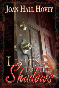 Listen to the Shadows by Joan Hall Hovey