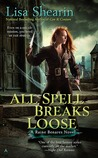 All Spell Breaks Loose (Raine Benares, #6)