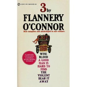 Three By Flannery O'Connor by Flannery O'Connor