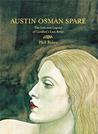 Austin Osman Spare: The Life and Legend of London's Lost Artist