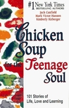 Chicken Soup for the Teenage Soul: 101 Stories of Life, Love and Learning (Chicken Soup for the Soul)