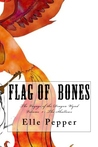 Flag of Bones The voyages of the Dragon Wynd (Book one: the shallows)