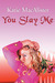 You Slay Me (Aisling Grey: ...