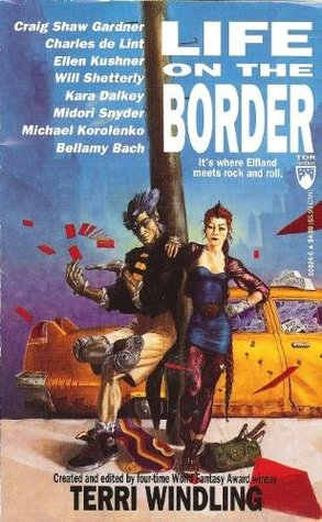 Life on the Border by Terri Windling