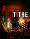 Blood Tithe by Glenn J. Soucy