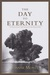 The Day to Eternity
