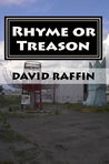 Rhyme or Treason by David Raffin
