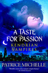 A Taste for Passion (Kendrian Vampires, #1)
