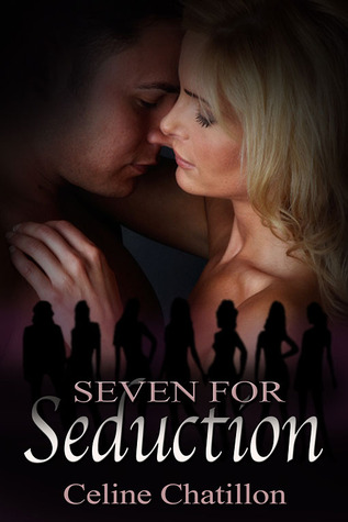 Seven for Seduction by Celine Chatillon