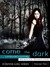 Come, the Dark: Cordovae's Journey (Forever Girl, #2)