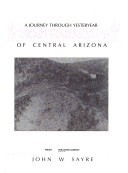 Ghost Railroads of Central Arizona by John W. Sayre
