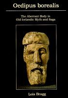 Oedipus Borealis: The Aberrant Body in Old Icelandic Myth and Saga