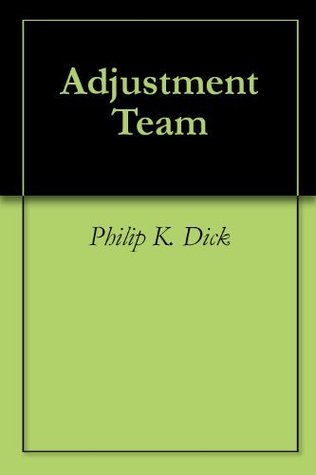 Adjustment Team by Philip K. Dick