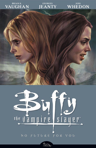 Buffy the Vampire Slayer: No Future for You (Season 8, #2)