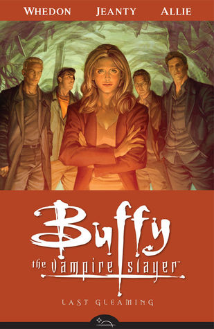 Buffy the Vampire Slayer: Last Gleaming (Season 8, #8)