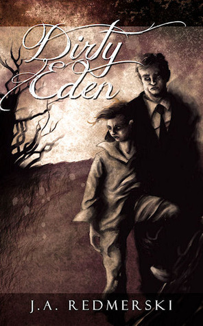 Dirty Eden by J.A. Redmerski