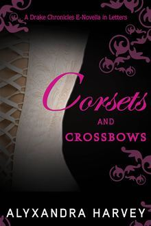 Corsets and Crossbows by Alyxandra Harvey