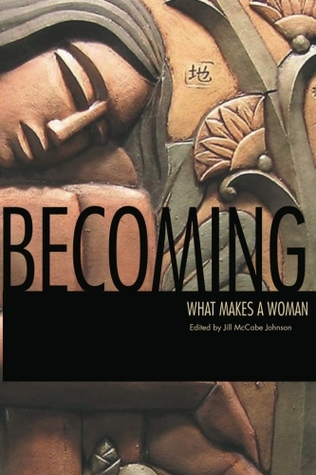 Becoming: What Makes a Woman