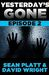 Yesterday's Gone: Episode 2...