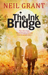 The Ink Bridge by Neil Grant