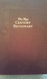 The New Century Dictionary of the English Language: Volume 1 A-Pocket Vito