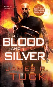 Blood and Silver by James R. Tuck