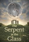 The Serpent in the Glass (The Tale of Thomas Farrell, #1)