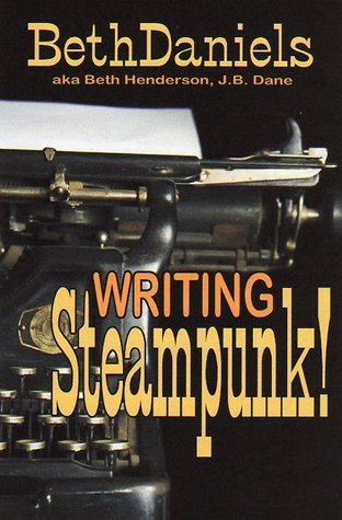 Writing Steampunk! by Beth Daniels