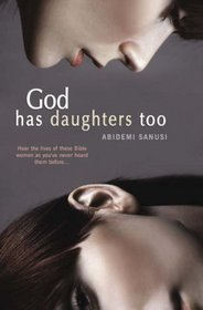 God Has Daughters Too by Abidemi Sanusi