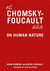 The Chomsky - Foucault Debate by Noam Chomsky