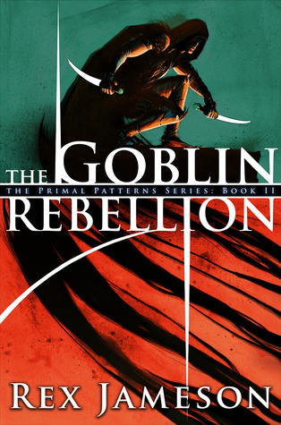 The Goblin Rebellion by Rex Jameson