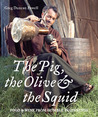The Pig, The Olive And The Squid: Food And Wine From Humble Beginnings
