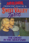 The Ghost in the Graveyard (Sweet Valley Twins Super Chiller #2)