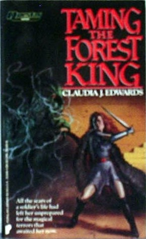 Taming the Forest King by Claudia J. Edwards
