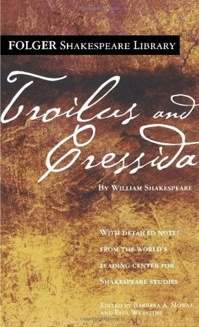 Troilus and Cressida by William Shakespeare