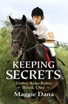 Keeping Secrets (Timber Ridge Riders, #1)