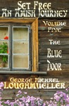 The Blue Door (Set Free: An Amish Journey, #5)