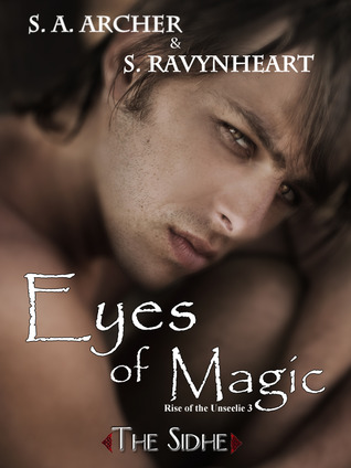 Eyes of Magic (Rise of the Unseelie, #3)